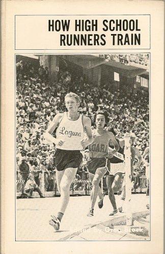 9780911520682: How High School Runners Train