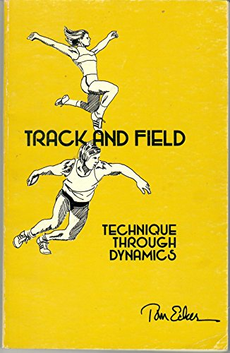 9780911520705: Track and Field: Technique Through Dynamics