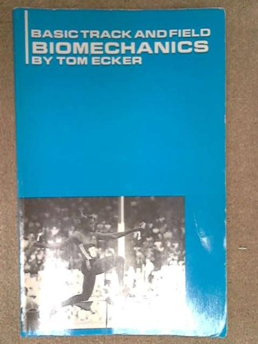 9780911521160: Basic Track and Field Biomechanics