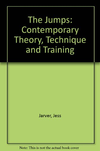 9780911521238: The Jumps: Contemporary Theory, Technique and Training