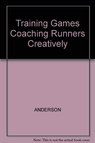 9780911521375: Training Games Coaching Runners Creatively