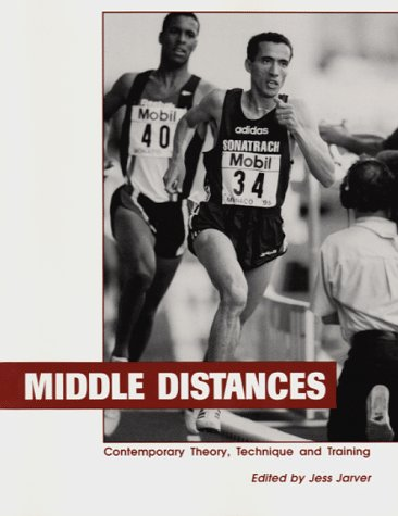 9780911521498: Middle Distances: Contemporary Theory, Technique & Training (Contemporary Track and Field Series)