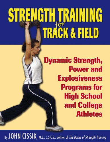 Strength Training for Track and Field: Cissik, John M.