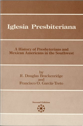 9780911536539: Iglesia Presbiteriana: A history of Presbyterians and Mexican Americans in the Southwest (Presbyterian Historical Society publication series ; 15)