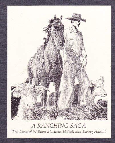 A Ranching Saga: The Lives of William: Holden, William Curry