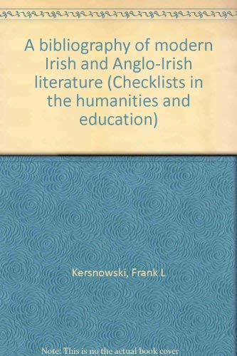 A bibliography of modern Irish and Anglo-Irish literature (Checklists in the humanities and ...