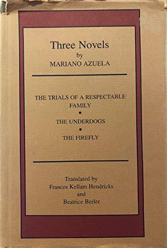 Three Novels by Mariano Azuela: Azuela, Mariano