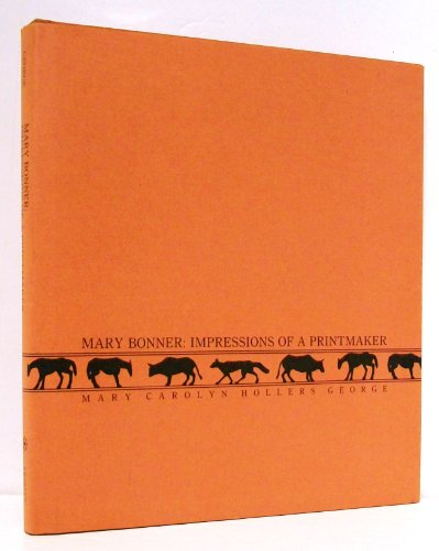 Mary Bonner Impressions of a Printmaker: George, Mary Carolyn Hollers