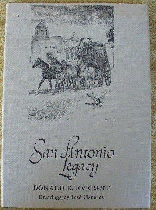 San Antonio Legacy: Everett, Donald E.