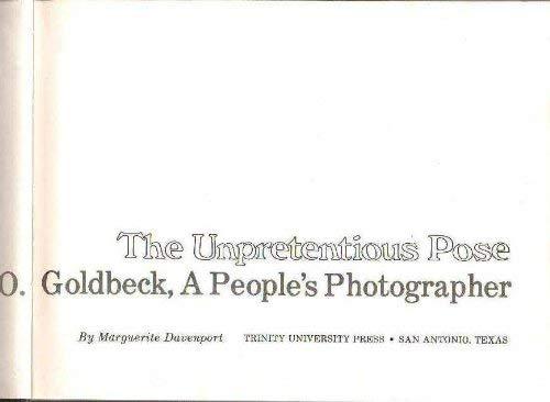 The unpretentious pose: The work of E.O. Goldbeck, a people's photographer: Davenport, ...