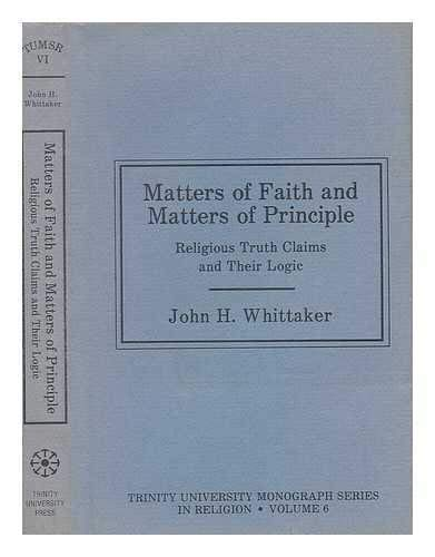 Matters of Faith and Matters of Principle: Whittaker, John H.