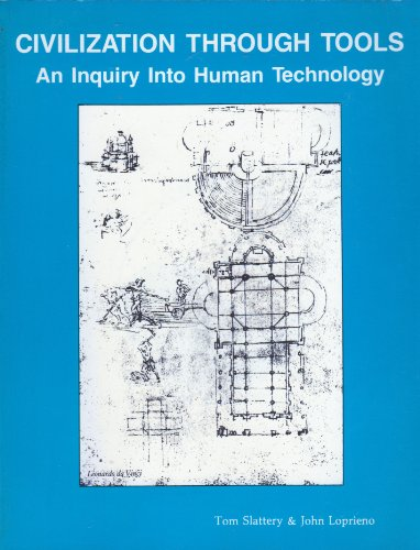 9780911541090: Civilization Through Tools: An Inquiry into Human Technology