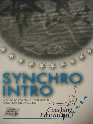 9780911543254: Synchro Intro - A Guide to Coaching Recreational Synchronized Swimming