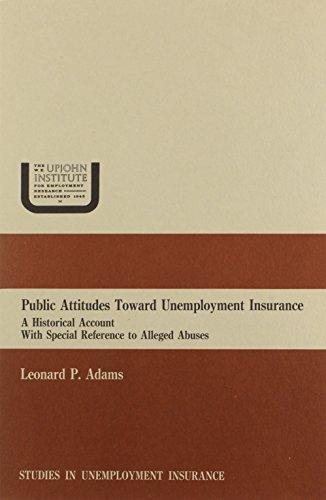 Public Attitudes Toward Unemployment: Insurance : A: Leonard P. Adams