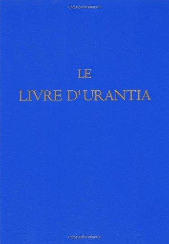 Le Livre d'Urantia (French Edition): Urantia Foundation