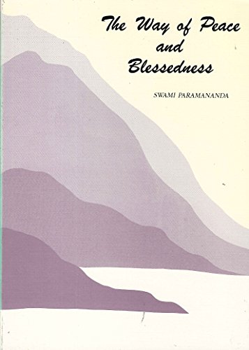 Way Of Peace & Blessedness: Swami Paramananda