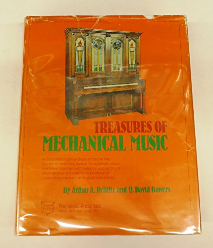 Treasures of mechanical music: A compilation of hundreds of tracker bar, key frame, and note layouts for automatic music machines, together with ... of outstanding mechanical musical instruments (9780911572209) by Arthur A Reblitz