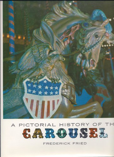 9780911572292: A Pictorial History of the Carousel