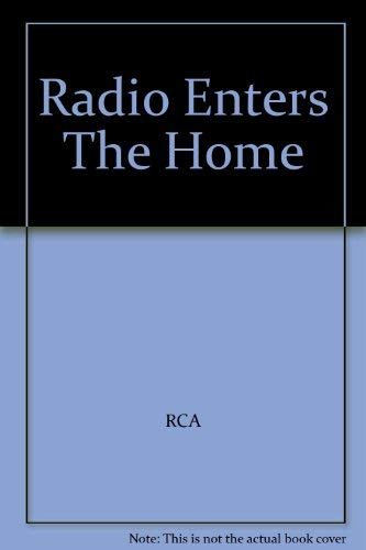 Radio Enters the Home: RCA
