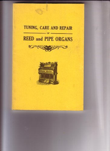 9780911572346: Tuning Care and Repair of Reed and Pipe Organs
