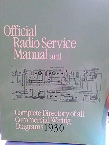 9780911572391: Official Radio Service Manual and Complete Directory of All Commercial Wiring Diagrams, 1930: Prepared Especially for the Radio Service Man