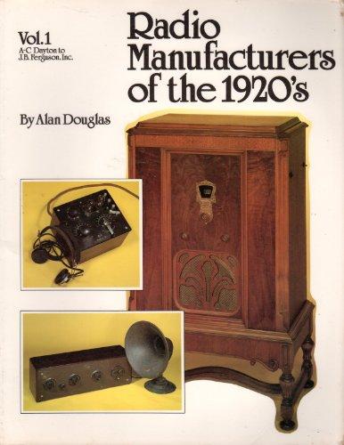 9780911572681: Radio Manufacturers of the 1920's, Vol. 1, A-C Dayton to J. B. Ferguson