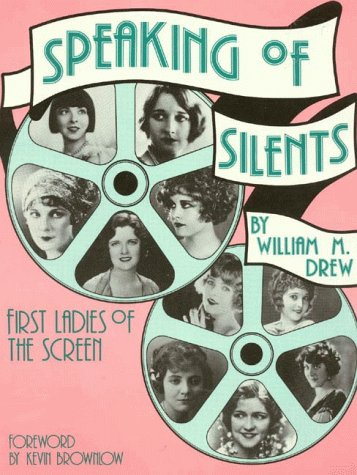 9780911572742: Speaking of Silents: First Ladies of the Screen (Development)