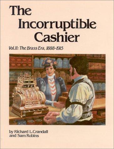 The Incorruptible Cashier: Vol 2: The Brass: Crandall, Richard L.