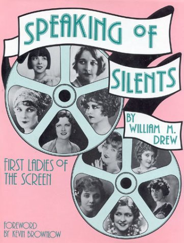9780911572810: Speaking of Silents: First Ladies of the Screen (Development)