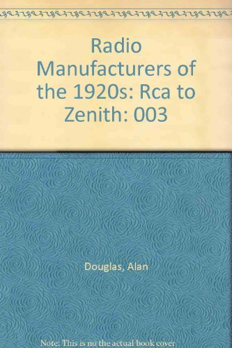 9780911572940: Radio Manufacturers of the 1920s: Rca to Zenith: 003