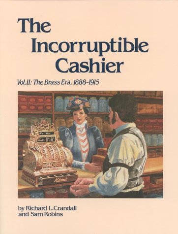 The Incorruptible Cashier, Volume 2: The Brass: Richard L. Crandall,
