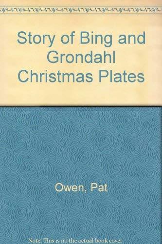 9780911576023: Story of Bing and Grondahl Christmas Plates