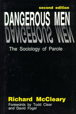 9780911577242: Dangerous Men: The Sociology of Parole (Criminal Justice Press Project)