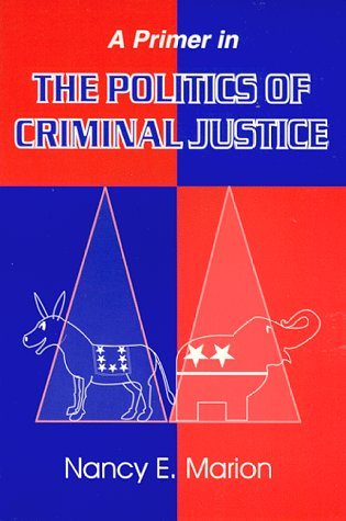9780911577327: A Primer in the Politics of Criminal Justice