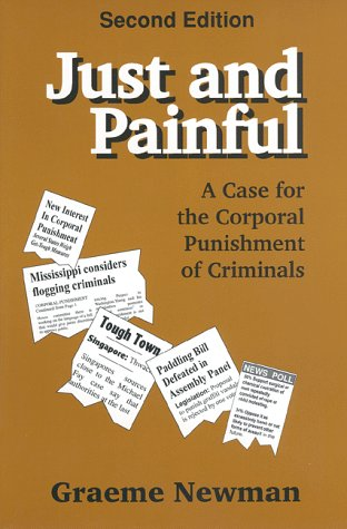 9780911577334: Just And Painful: A Case for Corporal Punishment of Criminals