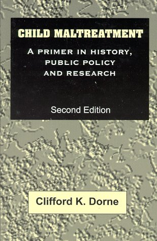 9780911577433: Child Maltreatment: A Primer in History, Public Policy, and Research