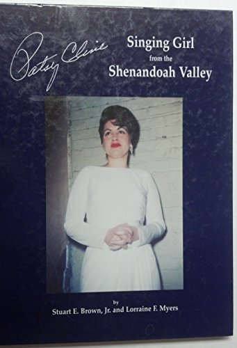 PATSY CLINE, SINGING GIRL FROM THE SHENANDOAH VALLEY: Lorraine F. Myers