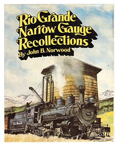 9780911581072: Rio Grande Narrow Gauge Recollections