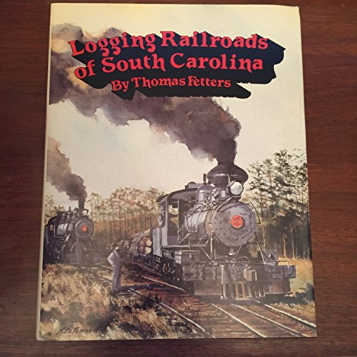 Logging Railroads of South Carolina: Fetters, Thomas