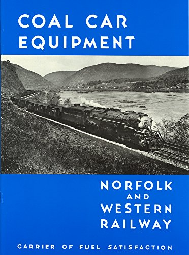 9780911581263: Norfolk and Western Railway, Coal Car Equipment: Carrier of Fuel Satisfaction