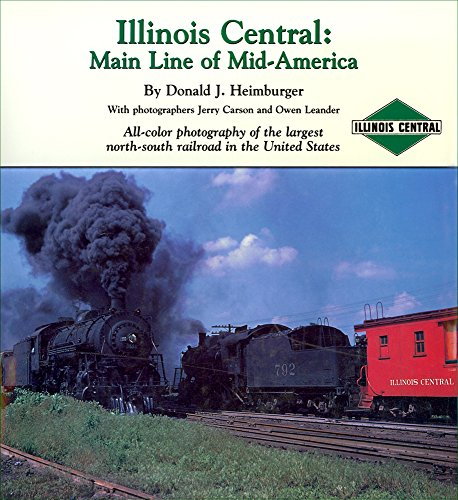 9780911581355: Illinois Central: Main Line of Mid America
