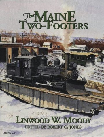 The Maine Two-Footers: Moody, Linwood