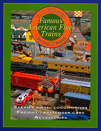 9780911581485: A.C. Gilbert's Famous American Flyer Trains