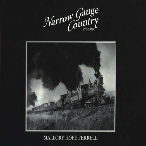 Narrow Gauge Country 1870-1970 (0911581596) by Mallory Hope Ferrell