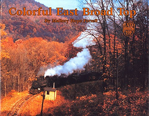Colorful East Broad Top (Paperback): Mallory Hope Ferrell