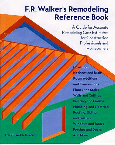 9780911592627: F.R. Walker's Remodeling Reference Book: A Guide for Accurate Remodeling Cost Estimates for Construction Professionals and Homeowners