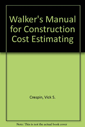 9780911592856: Walker's Manual for Construction Cost Estimating