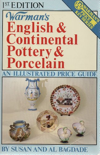 Warman's English & Continental Pottery & Porcelain: an illustrated price guide