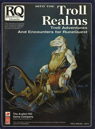 Into the Troll Realms (RuneQuest (Avalon Hill)): Greg Stafford, Sandy Peterson
