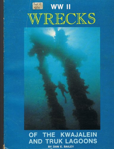 9780911615005: WW II wrecks of the Kwajalein and Truk lagoons